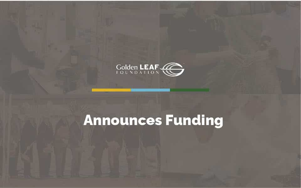 Golden LEAF awards $655,000 at August Board meeting